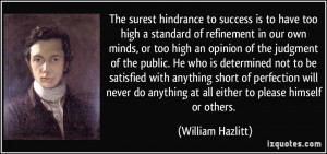 have too high a standard of refinement in our own minds, or too high ...