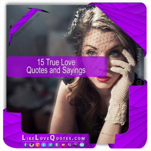 15 True Love Quotes and Sayings