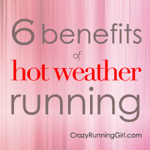 ... hot weather) but I really do think that there are some benefits to it