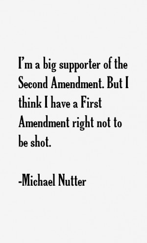big supporter of the Second Amendment. But I think I have a ...