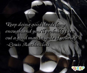 Keep doing good deeds long enough, and you'll probably turn out a good ...