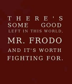 LOTR, great quote More