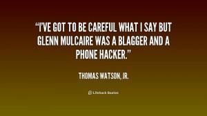 Thomas Watson Jr Quotes