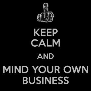 keep calm and mind your own business 16 png