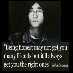 Honesty & friends. John Lennon