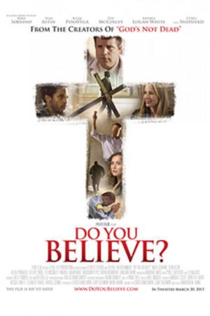 Do You Believe? (2015) Movie Photos and Stills - Fandango