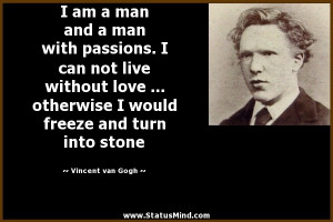 ... freeze and turn into stone - Vincent van Gogh Quotes - StatusMind.com