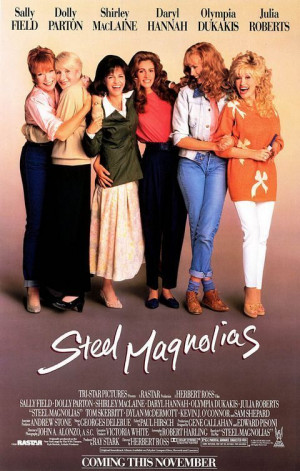 Fun Friday--Steel Magnolias Quotes