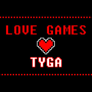 Tyga Quotes Love Game Games love