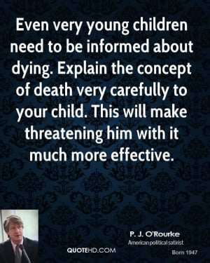 Even very young children need to be informed about dying. Explain the ...