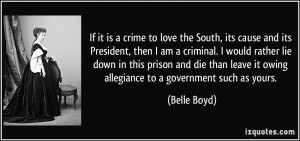 If it is a crime to love the South, its cause and its President, then ...