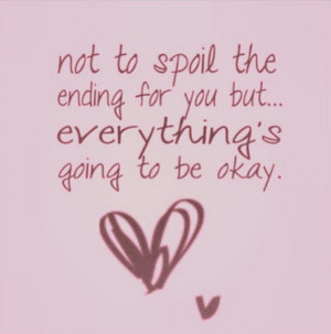 Everything's going to be okay, I promise
