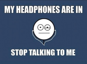 sarcastic quotes, funny sarcastic quotes, wearing earphones, leave me ...