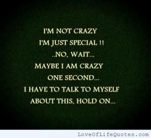Im-not-crazy-Im-just-special.jpg