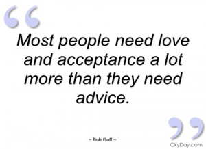most people need love and acceptance a lot bob goff