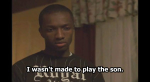 wasn't made to play the son - Marlo