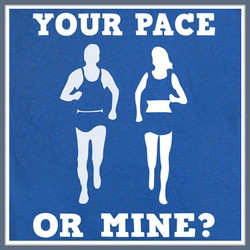 YOUR PACE OR MINE RUNNING T SHIRT CROSS COUNTRY QUOTE TEE SHIRTS