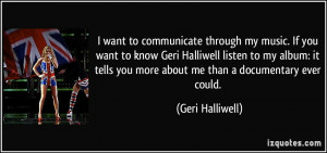 quote-i-want-to-communicate-through-my-music-if-you-want-to-know-geri ...