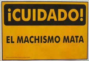Beware! Machismo kills