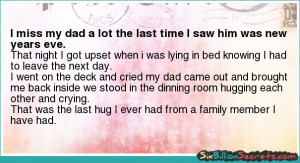 Love - I miss my dad a lot the last time I saw him was new years eve.