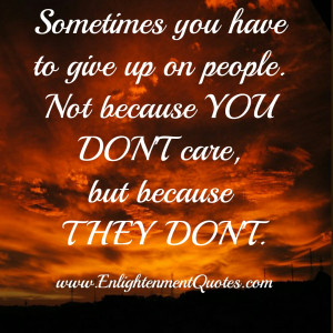 Sometimes you have to give up on some people