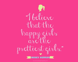 Happy Girls Are The Prettiest Quotes Web-happy-girls-are-the- ...