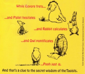 The Tao of Pooh is a book written by Benjamin Hoff . The book is an ...