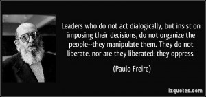 ... manipulate them. They do not liberate, nor are they liberated: they