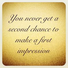 ... to make a first impression quote more first impressions quotes 8 1