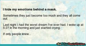 Hope - I hide my emotions behind a mask.