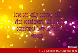 Love-Can-Only-Conquer-All-With-Commitment-Without-Commitment-Love-Is ...