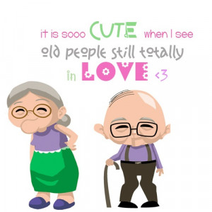 It is sooo cute when i see old people still totally in love