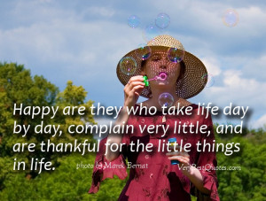 ... complain very little, and are thankful for the little things in life