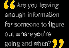 Are you leaving enough information for someone to figure out where you ...