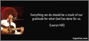 Everything we do should be a result of our gratitude for what God has ...