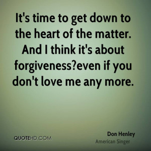 Don Henley Forgiveness Quotes