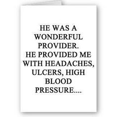 ... was wonderful provider . . . #quotes #sarcasm #divorce #relationships
