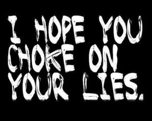 Choke On Your Lies