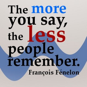 ... with people quotes – The more you say, the less people remember