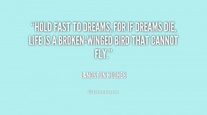 quote-Langston-Hughes-hold-fast-to-dreams-for-if-dreams-169516.png