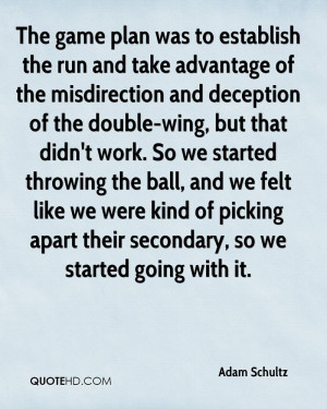The game plan was to establish the run and take advantage of the ...
