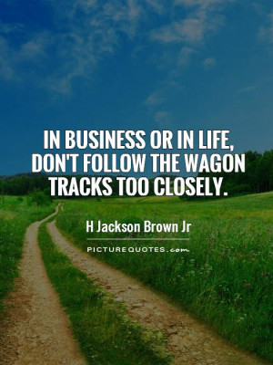 Life Quotes Business Quotes Originality Quotes Be Different Quotes ...