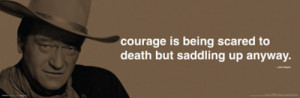 John Wayne COURAGE (Saddle Up!) Motivational Poster (12x36 ...
