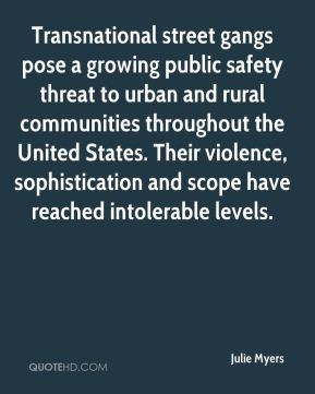 Julie Myers - Transnational street gangs pose a growing public safety ...