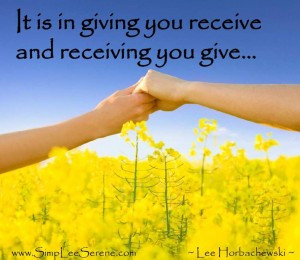 Giving is Receiving and Receiving is Giving