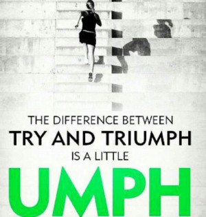 Triumph and trying