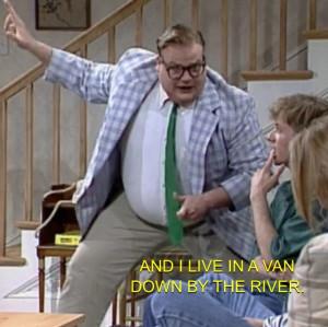 Chris Farley Van Down By The River Snl~chris farley~ living in a