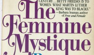 The Feminine Mystique Summary
