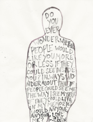 Do you ever wonder whether people would like you more or less if they ...