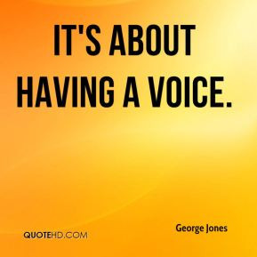 george-jones-quote-its-about-having-a-voice.jpg